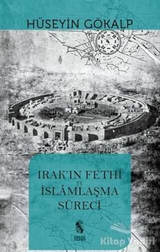 İnsan Yayınları - Irak'ın Fethi ve İslamlaşma Süreci