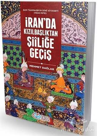 Önsöz Yayıncılık - İran'da Kızılbaşlıktan Şiiliğe Geçiş