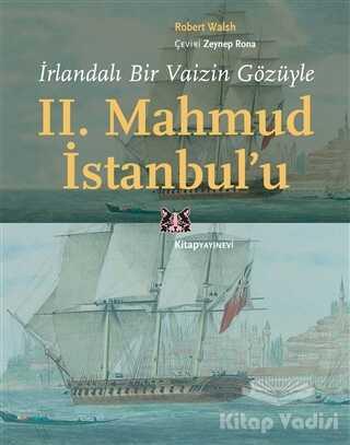 Kitap Yayınevi - İrlandalı Bir Vaizin Gözüyle 2. Mahmud İstanbul'u