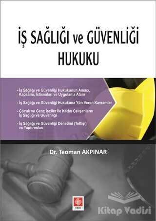 Ekin Basım Yayın - Akademik Kitaplar - İş Sağlığı ve Güvenliği Hukuku