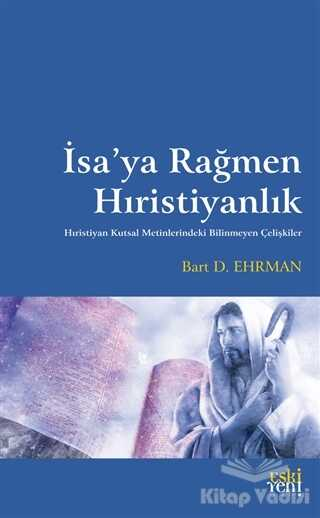 Eski Yeni Yayınları - İsa'ya Rağmen Hıristiyanlık