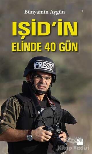 Doğan Kitap - IŞİD'in Elinde 40 Gün