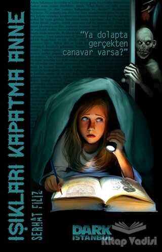 Dark İstanbul - Işıkları Kapatma Anne