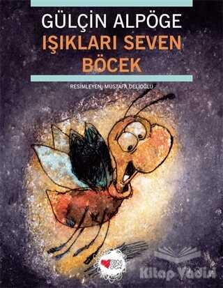 Can Çocuk Yayınları - Işıkları Seven Böcek