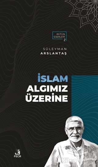 Fecr Yayınları - İslam Algımız Üzerine