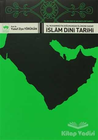 Ötüken Neşriyat - İslam Dini ve Mezhepleri Tarihi 1: Hz. Muhammed'in Doğumundan Ölümüne Kadar