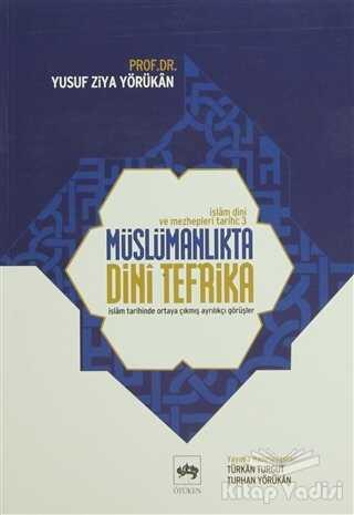 Ötüken Neşriyat - İslam Dini ve Mezhepleri Tarihi 3: Müslümanlıkta Dini Tefrika