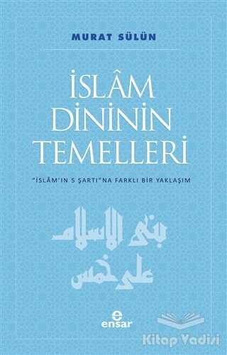 Ensar Neşriyat - İslam Dininin Temelleri