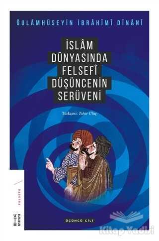 Ketebe Yayınları - İslam Dünyasında Felsefi Düşüncenin Serüveni (3. Cilt)