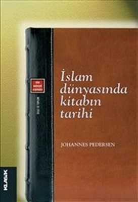 Klasik Yayınları - İslam Dünyasında Kitabın Tarihi