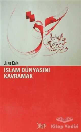 Sitare Yayınları - İslam Dünyasını Kavramak