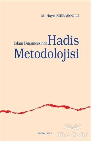 Ankara Okulu Yayınları - İslam Düşüncesinde Hadis Metodolojisi