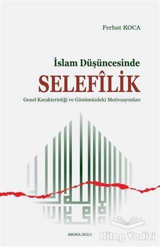 Ankara Okulu Yayınları - İslam Düşüncesinde Selefilik