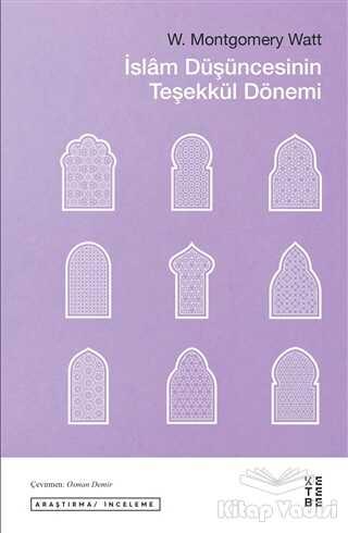Ketebe Yayınları - İslam Düşüncesinin Teşekkül Dönemi