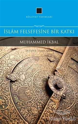 Külliyat Yayınları - İslam Felsefesine Bir Katkı