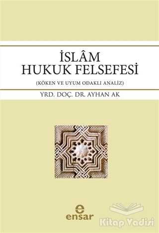 Ensar Neşriyat - İslam Hukuk Felsefesi