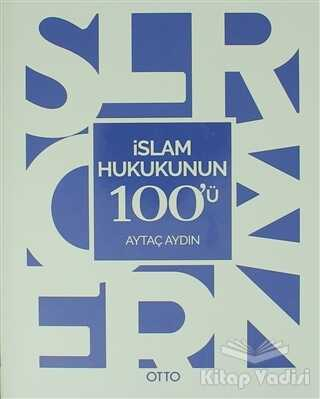 Otto Yayınları - İslam Hukukunun 100'ü