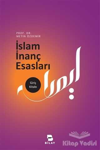 Bilimsel Araştırma Yayınları - İslam İnanç Esasları