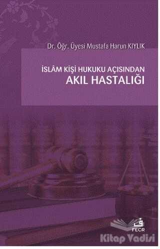 Fecr Yayınları - İslam Kişi Hukuku Açısından Akıl Hastalığı
