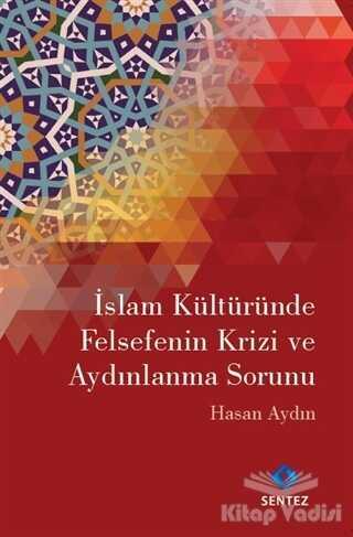 Sentez Yayınları - İslam Kültüründe Felsefenin Krizi ve Aydınlanma Sorunu