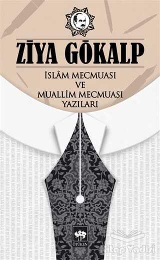 Ötüken Neşriyat - İslam Mecmuası ve Muallim Mecmuası Yazıları
