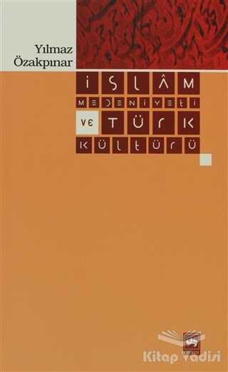Ötüken Neşriyat - İslam Medeniyeti ve Türk Kültürü