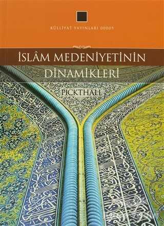 Külliyat Yayınları - İslam Medeniyetinin Dinamikleri