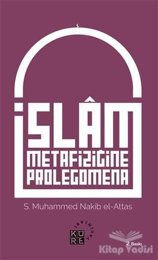 Küre Yayınları - İslam Metafiziğine Prolegomena