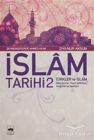 Ötüken Neşriyat - İslam Tarihi 2 Türkler ve İslam