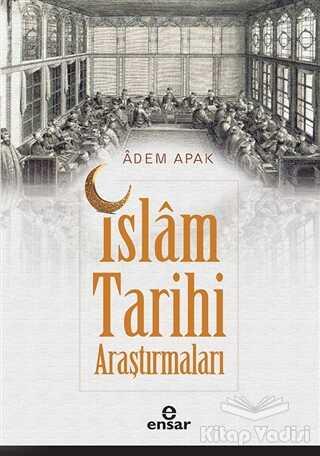 Ensar Neşriyat - İslam Tarihi Araştırmaları