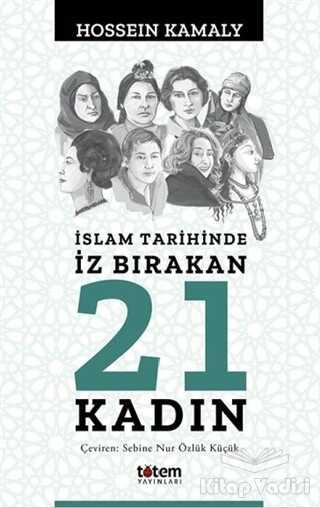 Totem Yayıncılık - İslam Tarihinde İz Bırakan 21 Kadın