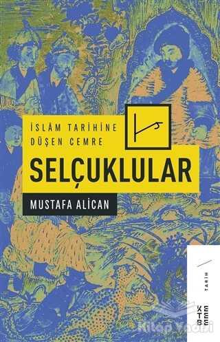 Ketebe Yayınları - İslam Tarihine Düşen Cemre - Selçuklular