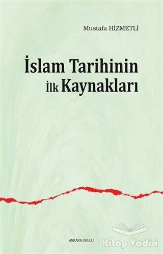 Ankara Okulu Yayınları - İslam Tarihinin ilk Kaynakları