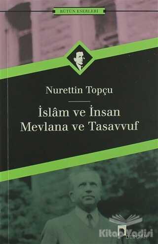 Dergah Yayınları - İslam ve İnsan Mevlana ve Tasavvuf