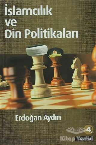 Literatür Yayıncılık - İslamcılık ve Din Politikaları