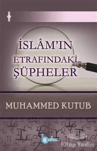 Beka Yayınları - İslam'ın Etrafındaki Şüpheler