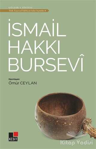 Kesit Yayınları - İsmail Hakkı Bursevi - Türk Tasavvuf Edebiyatı'ndan Seçmeler 8