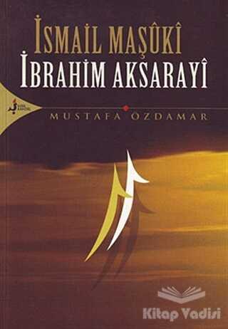 Kırk Kandil Yayınları - İsmail Maşuki İbrahim Aksarayi