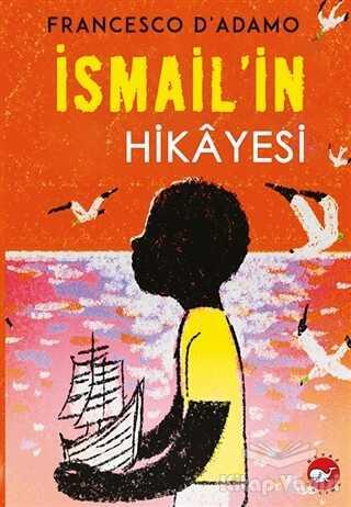 Beyaz Balina Yayınları - İsmail'in Hikayesi