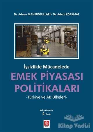 Ekin Basım Yayın - Akademik Kitaplar - İşsizlikle Mücadelede Emek Piyasası Politikaları