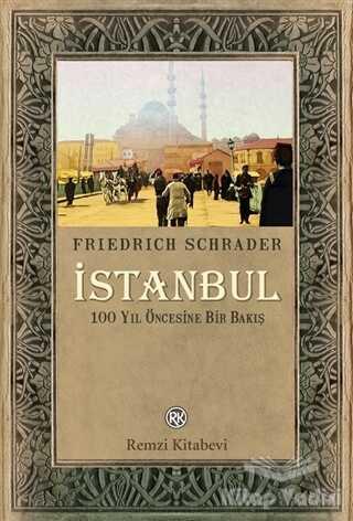 Remzi Kitabevi - İstanbul - 100 Yıl Öncesine Bir Bakış