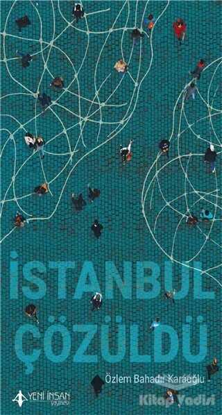 Yeni İnsan Yayınları - İstanbul Çözüldü