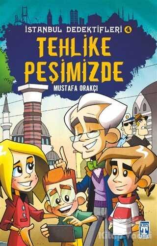 Genç Timaş - İstanbul Dedektifleri 4 - Tehlike Peşimizde