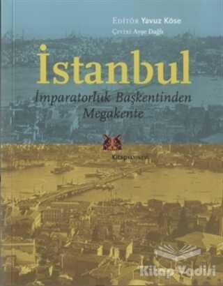 Kitap Yayınevi - İstanbul - İmparatorluk Başkentinden Megakente