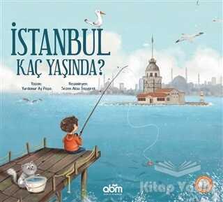 Abm Yayınevi - İstanbul Kaç Yaşında?