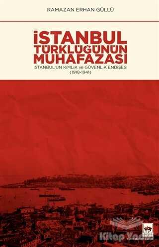 Ötüken Neşriyat - İstanbul Türklüğünün Muhafazası