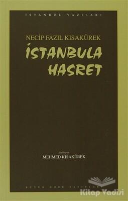 Büyük Doğu Yayınları - İstanbula Hasret : 101 - Necip Fazıl Bütün Eserleri