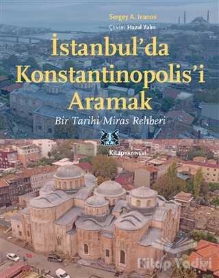 Kitap Yayınevi - İstanbul'da Konstantinopolis'i Aramak