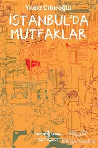 İş Bankası Kültür Yayınları - İstanbul'da Mutfaklar