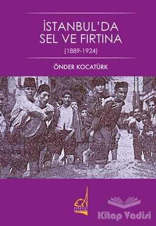 Boğaziçi Yayınları - İstanbul'da Sel ve Fırtına (1889 - 1924)